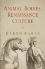 Animal Bodies, Renaissance Culture - eBook