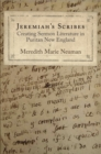 Jeremiah's Scribes : Creating Sermon Literature in Puritan New England - eBook
