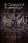The Conversion of Herman the Jew : Autobiography, History, and Fiction in the Twelfth Century - eBook