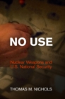 No Use : Nuclear Weapons and U.S. National Security - eBook