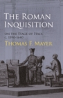 The Roman Inquisition on the Stage of Italy, c. 1590-1640 - eBook