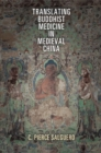 Translating Buddhist Medicine in Medieval China - eBook