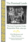 The Promised Lands : The Low Countries Under Burgundian Rule, 1369-1530 - Book