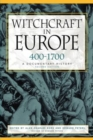Witchcraft in Europe, 400-1700 : A Documentary History - Book