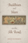 Buddhism and Islam on the Silk Road - Book