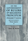 On the Government of Rulers : De Regimine Principum - Book