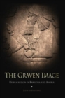 The Graven Image : Representation in Babylonia and Assyria - Book