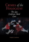 Crimes of the Holocaust : The Law Confronts Hard Cases - Book