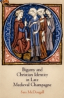 Bigamy and Christian Identity in Late Medieval Champagne - Book