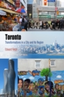 Toronto : Transformations in a City and Its Region - Book