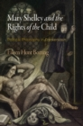 "Mary Shelley and the Rights of the Child : Political Philosophy in ""Frankenstein"" - Book"