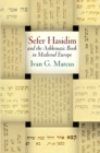"""Sefer Hasidim"" and the Ashkenazic Book in Medieval Europe - Book"