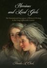 Heroines and Local Girls : The Transnational Emergence of Women's Writing in the Long Eighteenth Century - Book