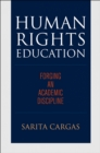 Human Rights Education : Forging an Academic Discipline - Book