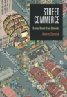 Street Commerce : Creating Vibrant Urban Sidewalks - Book