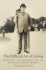 The Difficult Art of Giving : Patronage, Philanthropy, and the American Literary Market - eBook