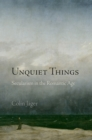 Unquiet Things : Secularism in the Romantic Age - eBook