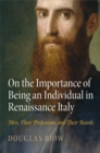 On the Importance of Being an Individual in Renaissance Italy : Men, Their Professions, and Their Beards - eBook