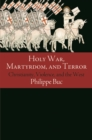 Holy War, Martyrdom, and Terror : Christianity, Violence, and the West - eBook