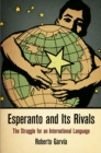 Esperanto and Its Rivals : The Struggle for an International Language - eBook