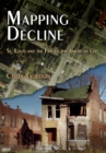 Mapping Decline : St. Louis and the Fate of the American City - eBook