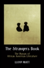 The Strangers Book : The Human of African American Literature - eBook