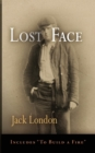Lost Face : Lost Face, Trust, That Spot, Flush of Gold, The Passing of Marcus O'Brien, The Wit of Porportuk, To Build a Fire - eBook