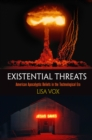 Existential Threats : American Apocalyptic Beliefs in the Technological Era - eBook