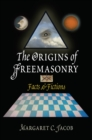 The Origins of Freemasonry : Facts and Fictions - eBook