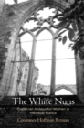 The White Nuns : Cistercian Abbeys for Women in Medieval France - eBook