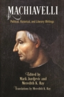 Machiavelli : Political, Historical, and Literary Writings - eBook