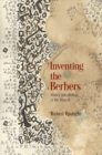 Inventing the Berbers : History and Ideology in the Maghrib - eBook