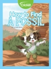 How to Find a Fossil - eBook