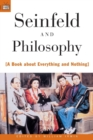 Seinfeld and Philosophy : A Book about Everything and Nothing - Book