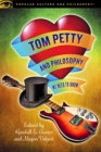 Tom Petty and Philosophy : We Need to Know - Book