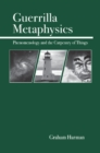 Guerrilla Metaphysics : Phenomenology and the Carpentry of Things - eBook
