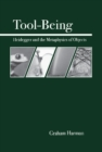 Tool-Being : Heidegger and the Metaphysics of Objects - eBook