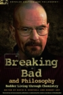 Breaking Bad and Philosophy : Badder Living through Chemistry - eBook