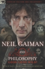 Neil Gaiman and Philosophy : Gods Gone Wild! - eBook