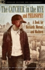 The Catcher in the Rye and Philosophy : A Book for Bastards, Morons, and Madmen - eBook