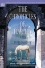 The Chronicles of Narnia and Philosophy : The Lion, the Witch, and the Worldview - eBook