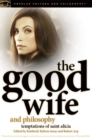 The Good Wife and Philosophy : Temptations of Saint Alicia - eBook