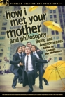 How I Met Your Mother and Philosophy : Being and Awesomeness - Book