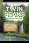 Twin Peaks and Philosophy : That's Damn Fine Philosophy! - Book