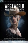Westworld and Philosophy : Mind Equals Blown - Book