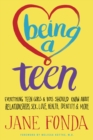 Being A Teen : Everything Teen Girls & Boys Should Know About Relationships, Sex. Love, Health, Identity & More - Book