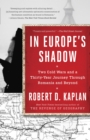 In Europe's Shadow : Two Cold Wars and a Thirty-Year Journey Through Romania and Beyond - eBook