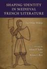 Shaping Identity in Medieval French Literature : The Other Within - Book