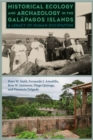 Historical Ecology and Archaeology in the Galapagos Islands : A Legacy of Human Occupation - Book