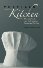 Profiles from the Kitchen : What Great Cooks Have Taught Us about Ourselves and Our Food - eBook